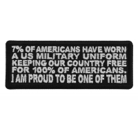 7 Percent of Americans Wore the Uniform I am Proud to me One of Them Patch