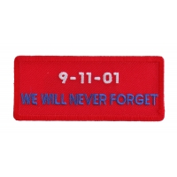 9 11 01 We Will Never Forget Patch | Embroidered Patches