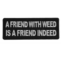 A Friend with Weed is a Friend indeed Patch