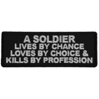 A Soldier Lives By Chance Loves By Choice and Kills by Profession Patch