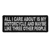 All I Care About Is My Motorcycle And Maybe Like Three Other People Patch