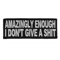 Amazingly Enough I Don't Give A Shit Funny Patch | Embroidered Patches