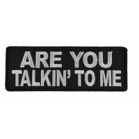 Are You Talkin To Me Patch