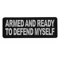 Armed and Ready to Defend Myself Patch