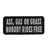 Ass Gas Or Grass Nobody Rides Free Funny Biker Saying Patch | Embroidered Patches