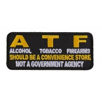 ATF Should Be A Convenience Store Funny Saying Patch | Embroidered Patches