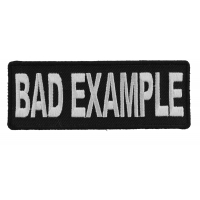 Bad Example Funny Patch | Embroidered Patches