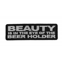 Beauty Is In The Eye Of The Beer Holder Patch
