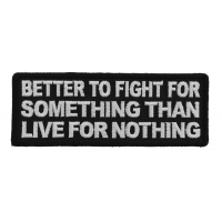 Better to Fight for Something than Live for Nothing Patch