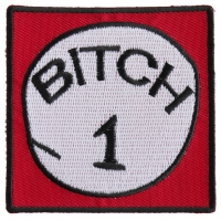 Bitch 1 Patch | Embroidered Patches
