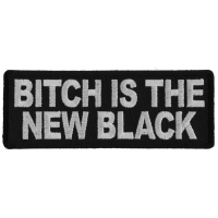 Bitch is the New Black Patch