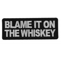 Blame it on the Whiskey Patch
