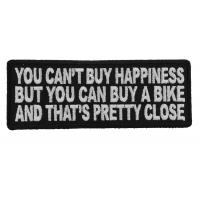 You Can't Buy Happiness But You Can Buy A Bike And That's Close Funny Patch | Embroidered Patches