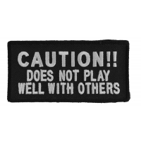Caution Does Not Play Well With Others Patch | Embroidered Patches