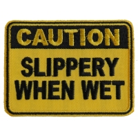 Caution Slippery When Wet Funny Patch | Embroidered Patches