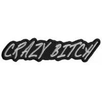 Crazy Bitch Patch | Embroidered Patches