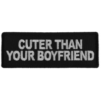 Cuter Than Your Boyfriend Patch