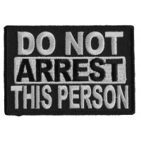 Do Not Arrest This Person Patch | Embroidered Patches