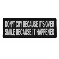 Don't Cry Because It's Over Smile Because It Happened Patch