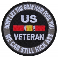 Don't Let The Gray Hair Fool You Patch In White Text | US Military Veteran Patches