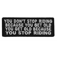 Don't Stop Riding Because You Get Old Patch | Embroidered Patches