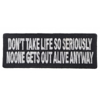 Don't Take Life So Seriously Patch | Embroidered Patches