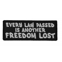 Every Law Passed is Another Freedom Lost Patch