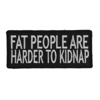 Fat People Are Harder To Kidnap Patch | Embroidered Patches