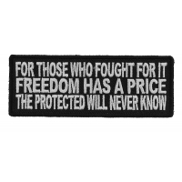 For Those Who Fought For It Freedom Has A Price Patch | US Military Veteran Patches