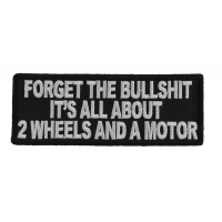 Forget The Bullshit All About 2 Wheels Patch