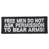 Free Men Don't Ask To Bear Arms Patch | Embroidered Patches