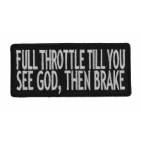 Full Throttle Til You See God Then Brake Patch | Embroidered Patches
