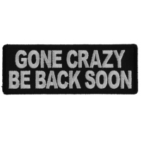 Gone Crazy Be Back Soon Patch