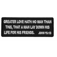 Greater Love Hath No Man Than This, That a Man Lay Down His Life for His Friends. John 15 13 Patch