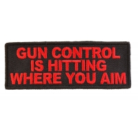 Gun Control Is Hitting Where You Aim Patch | Embroidered Patches