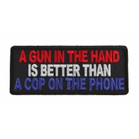 Gun In Hand Better Than Cop On Phone Patch | Embroidered Patches