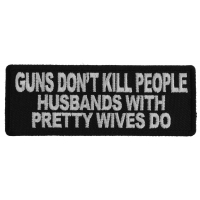 Gun's Don't Kill People Husbands with Pretty Wives Do Patch