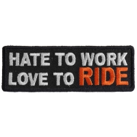 Hate To Work Love To Ride Patch