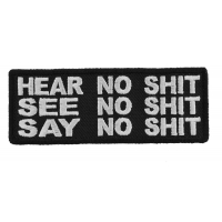 Hear No Shit Speak No Shit Say No Shit Patch