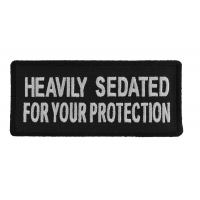 Heavily Sedated For Your Protection Patch | Embroidered Patches