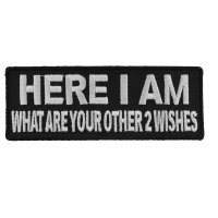 Here I Am Other 2 Wishes Patch | Embroidered Patches