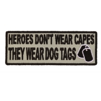 Heroes Don't Wear Capes Patch In Army Green | US Military Veteran Patches