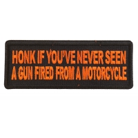 Honk if You've Never Seen a Gun Fired from a Motorcycle Orange Patch