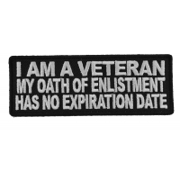 I Am A Veteran My Oath Of Enlistment Doesn't Have An Expiration Date Patch | US Military Veteran Patches