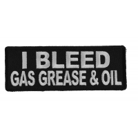 I Bleed Gas Grease And Oil Patch