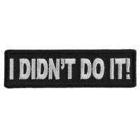 I Didn't Do It Patch | Embroidered Patches