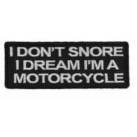 I Don't Snore I dream i'm a Motorcycle Patch