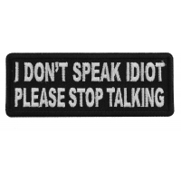 I Don't Speak Idiot Please Stop Talking Patch