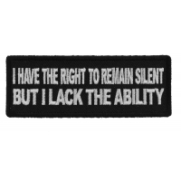I have the Right to Remain Silent But I lack the ability Patch