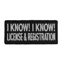 I Know I Know License And Registration Biker Saying Patch | Embroidered Patches